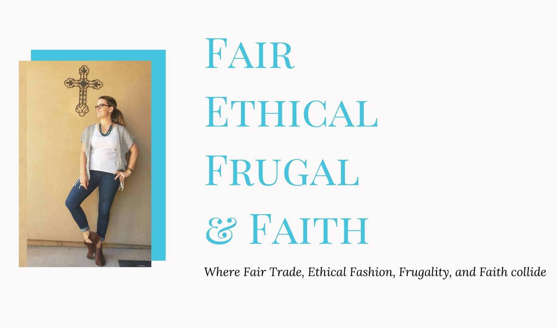 Fair Ethical Frugal and Faith